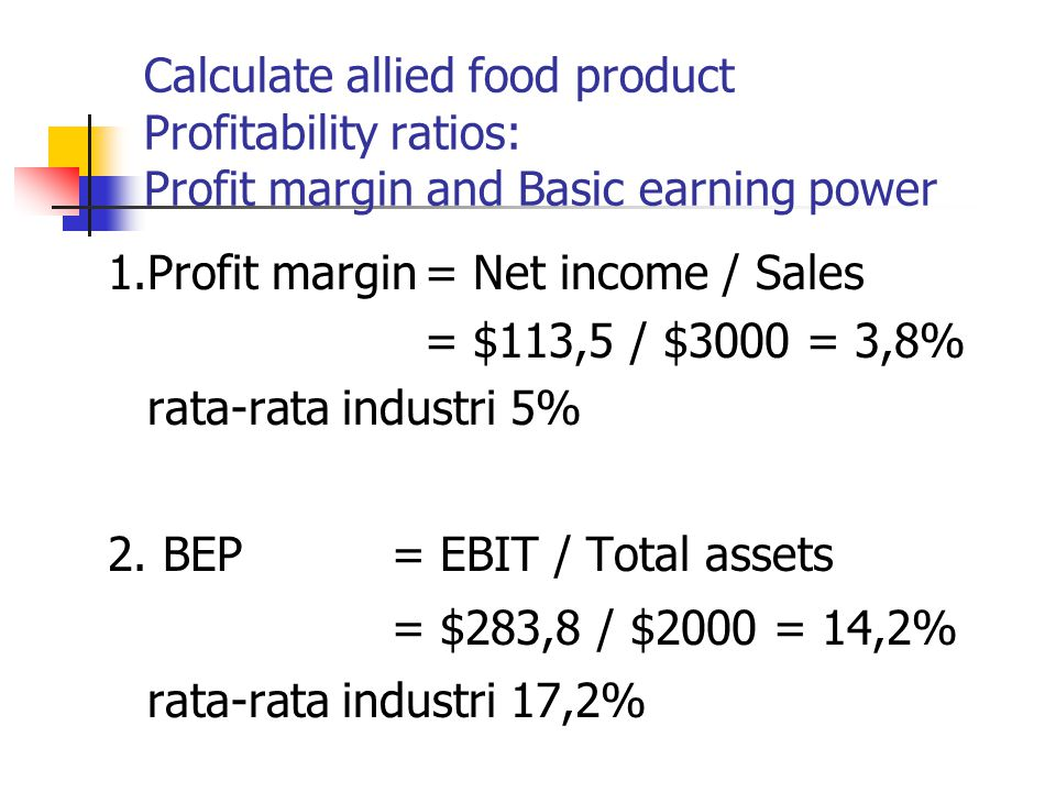 Calculate allied food product Profitability ratios: Profit margin and Basic earning power