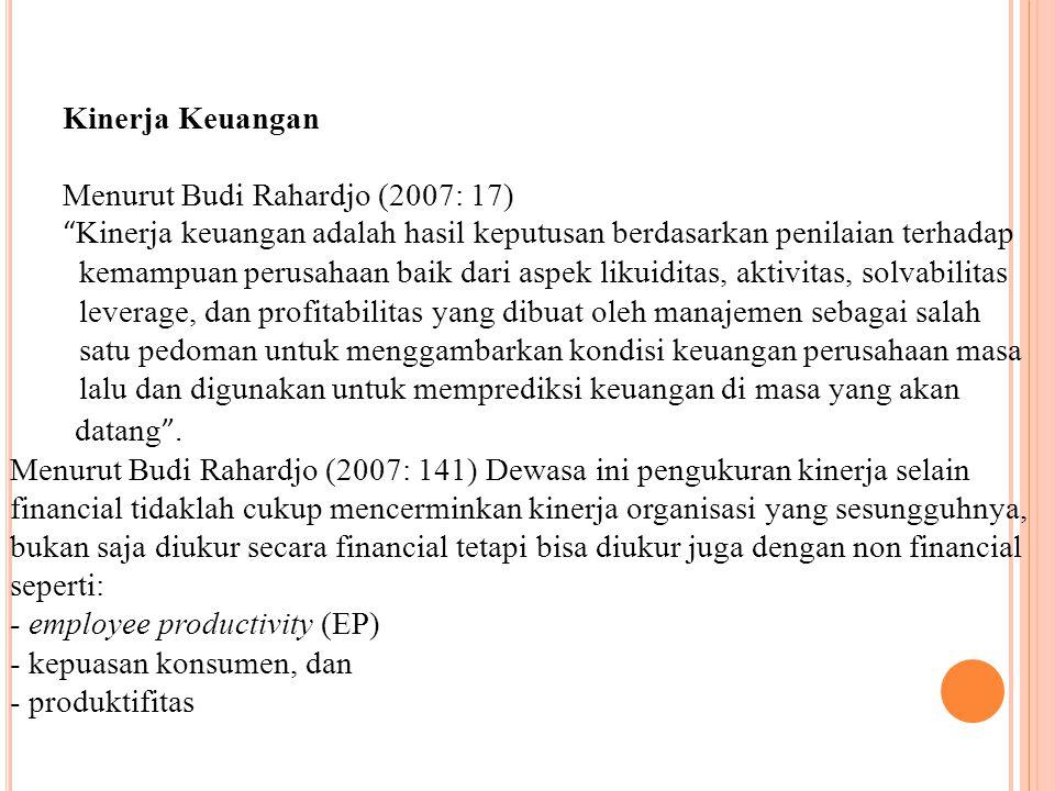 Kinerja Keuangan Menurut Budi Rahardjo (2007: 17) Kinerja keuangan adalah hasil keputusan berdasarkan penilaian terhadap.