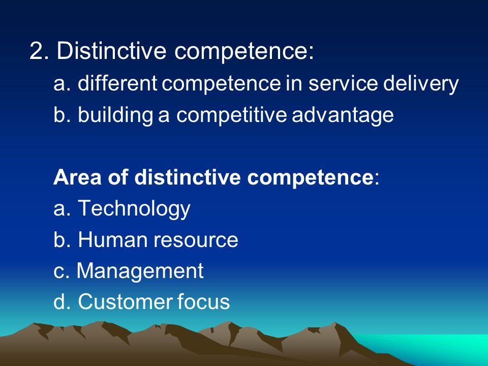 2. Distinctive competence: