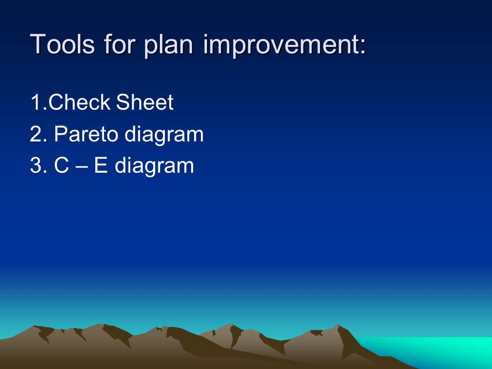 Tools for plan improvement: