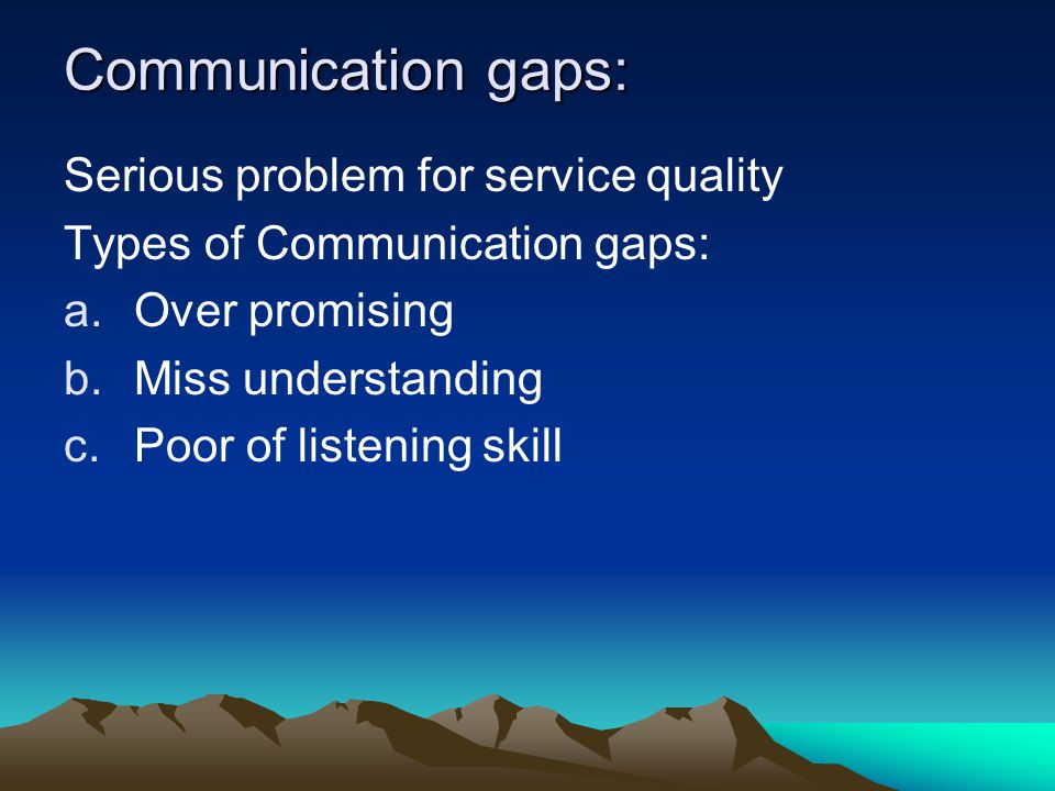 Communication gaps: Serious problem for service quality