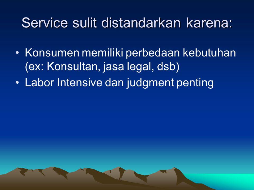 Service sulit distandarkan karena: