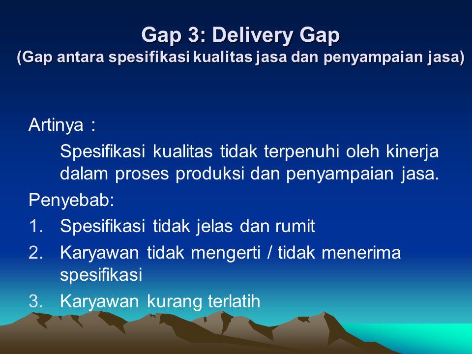Gap 3: Delivery Gap (Gap antara spesifikasi kualitas jasa dan penyampaian jasa)