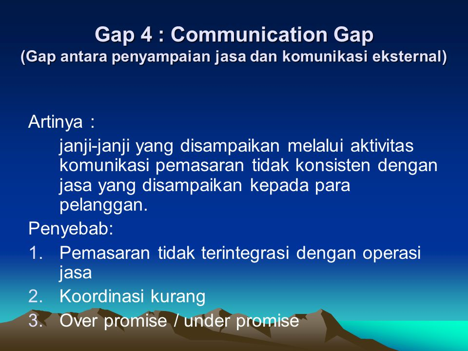 Gap 4 : Communication Gap (Gap antara penyampaian jasa dan komunikasi eksternal)