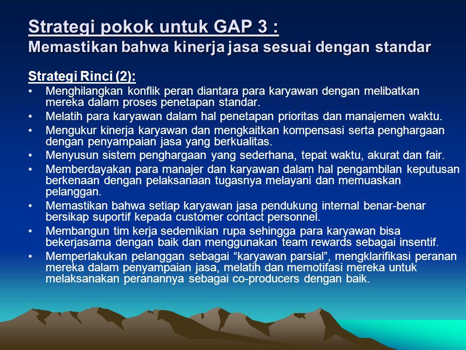 Strategi pokok untuk GAP 3 : Memastikan bahwa kinerja jasa sesuai dengan standar