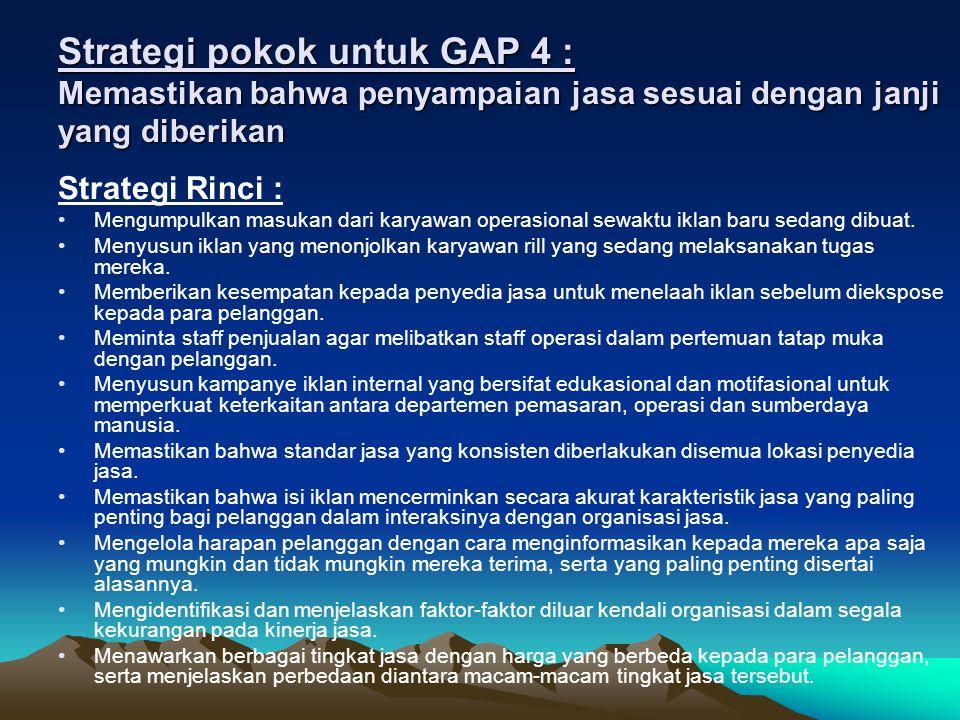 Strategi pokok untuk GAP 4 : Memastikan bahwa penyampaian jasa sesuai dengan janji yang diberikan