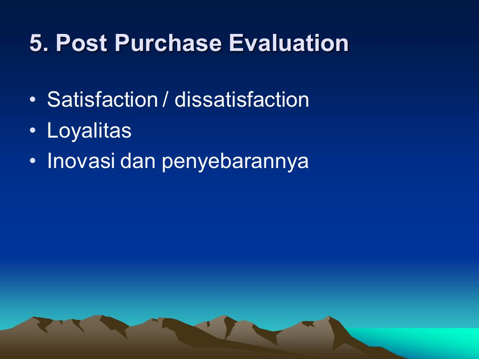 5. Post Purchase Evaluation