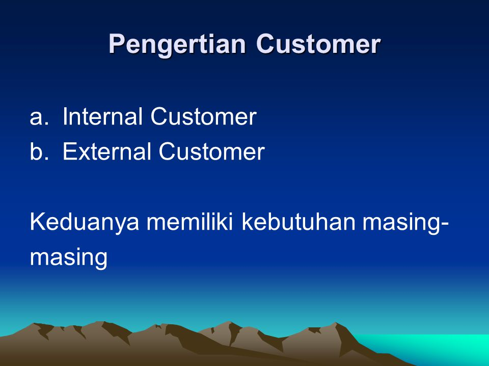 Pengertian Customer Internal Customer External Customer