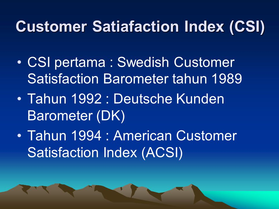 Customer Satiafaction Index (CSI)