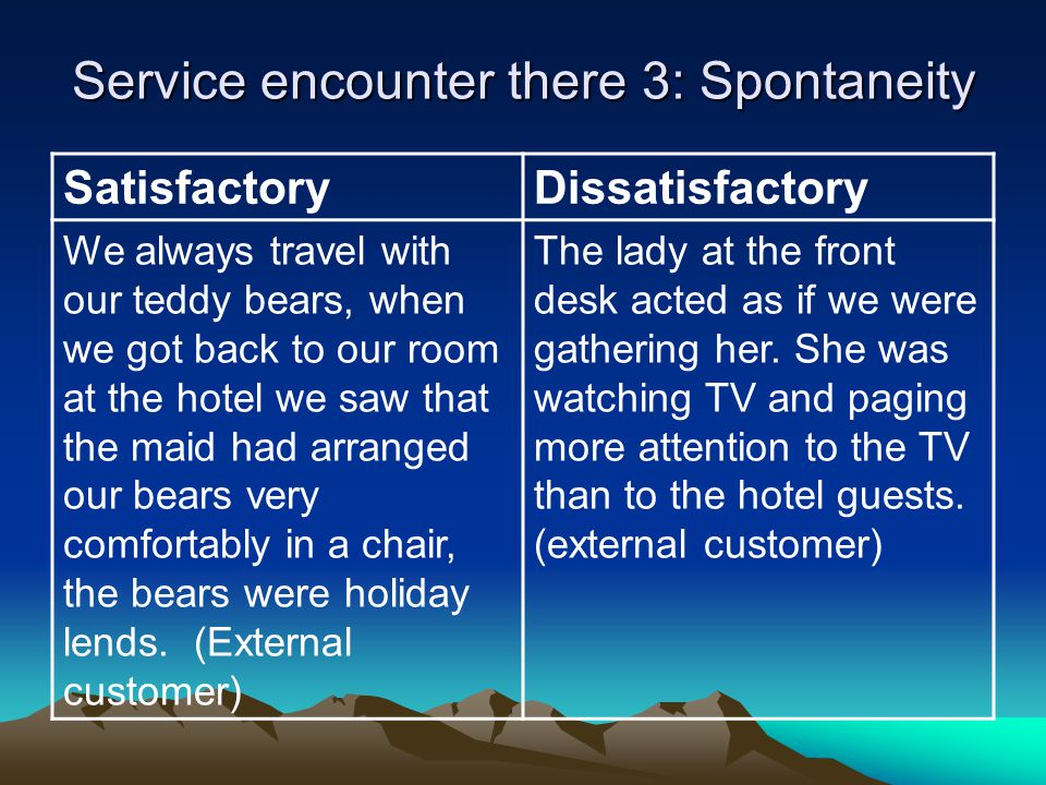 Service encounter there 3: Spontaneity