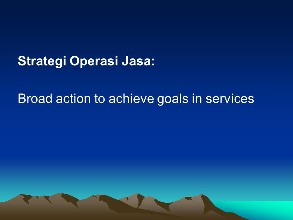 Strategi Operasi Jasa: