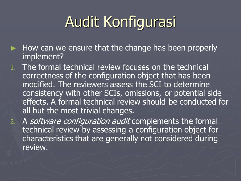 Audit Konfigurasi How can we ensure that the change has been properly implement