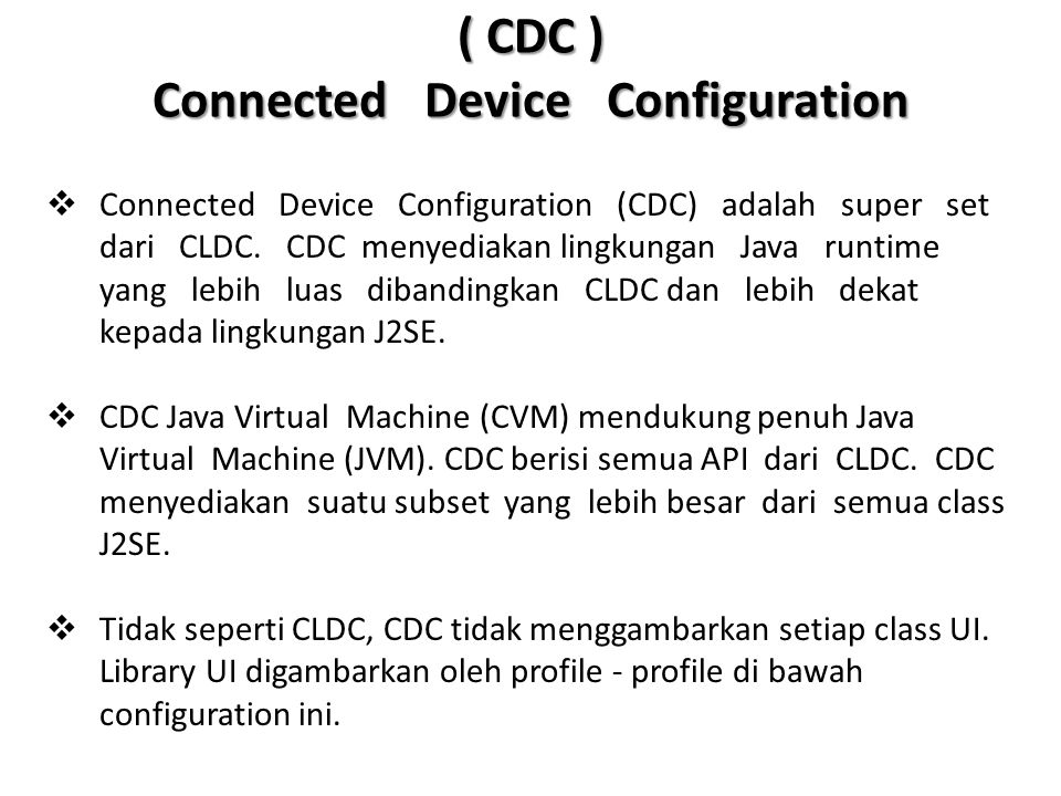 ( CDC ) Connected Device Configuration