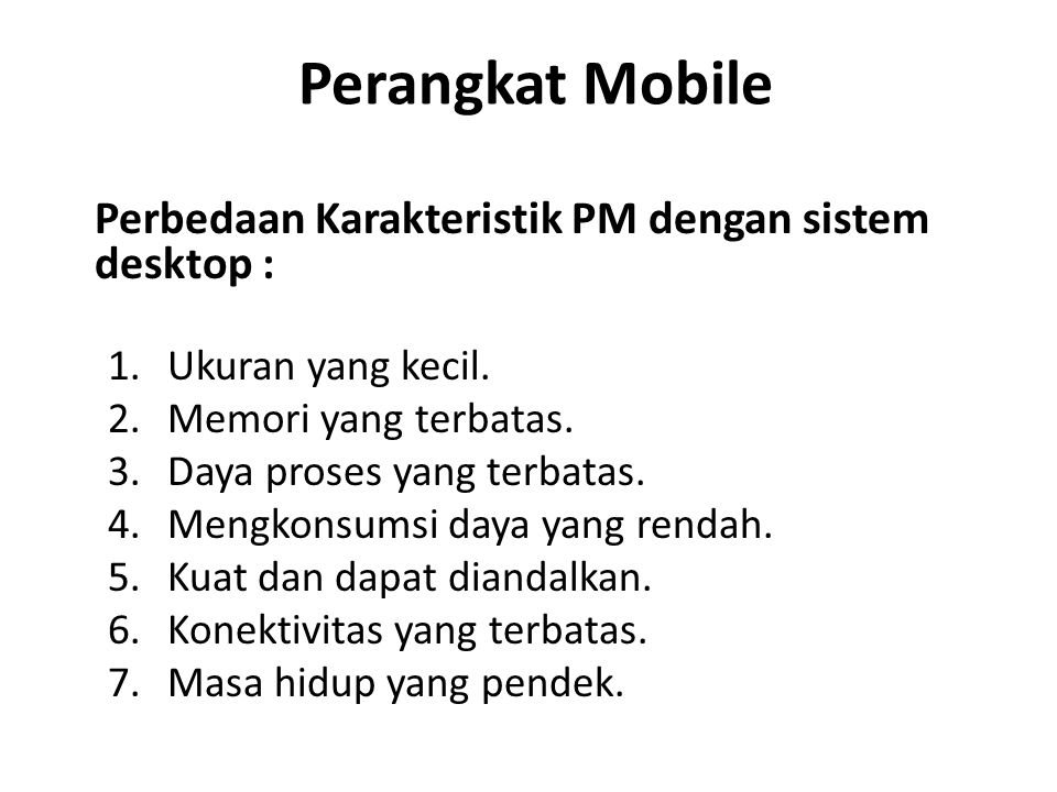 Perangkat Mobile Ukuran yang kecil. Memori yang terbatas.