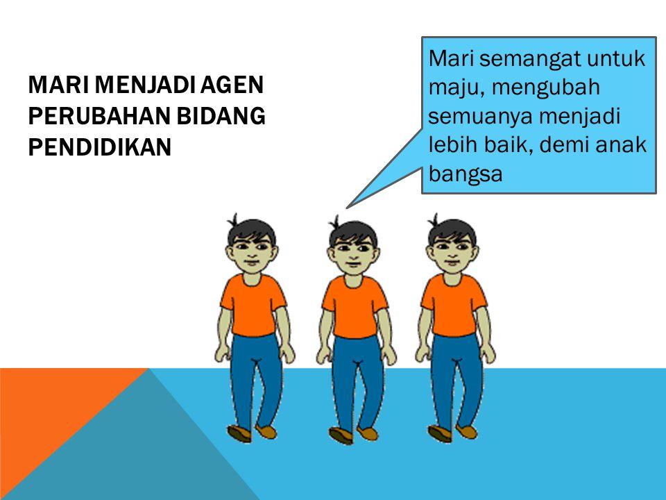 Mari menjadi Agen Perubahan bidang Pendidikan