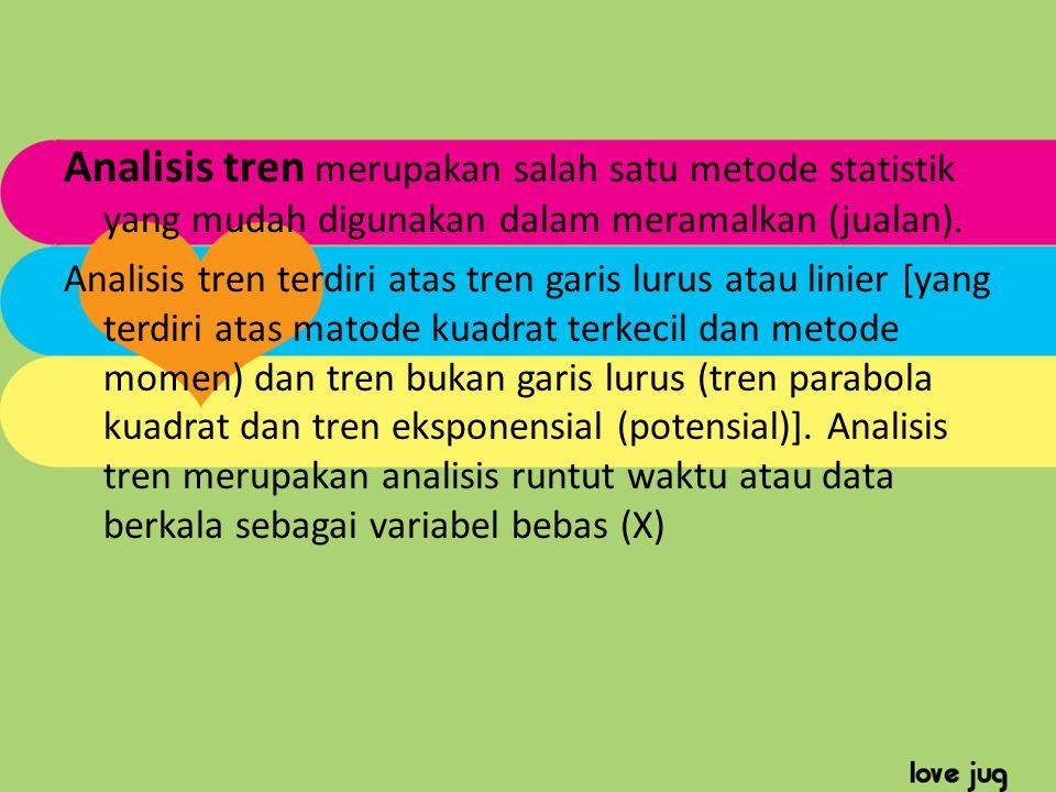 Analisis tren merupakan salah satu metode statistik yang mudah digunakan dalam meramalkan (jualan).