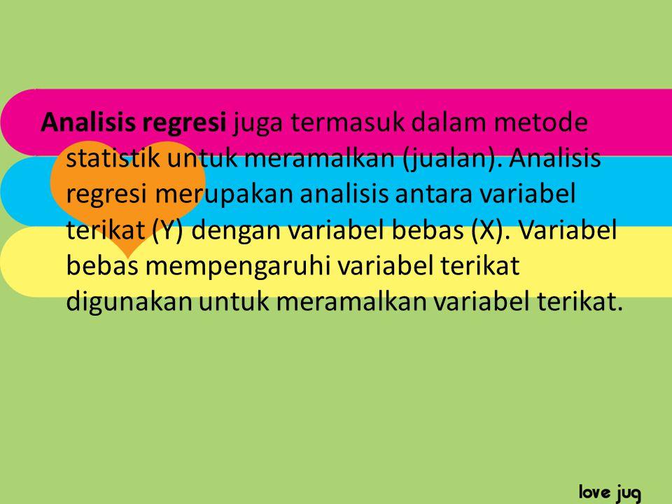 Analisis regresi juga termasuk dalam metode statistik untuk meramalkan (jualan).