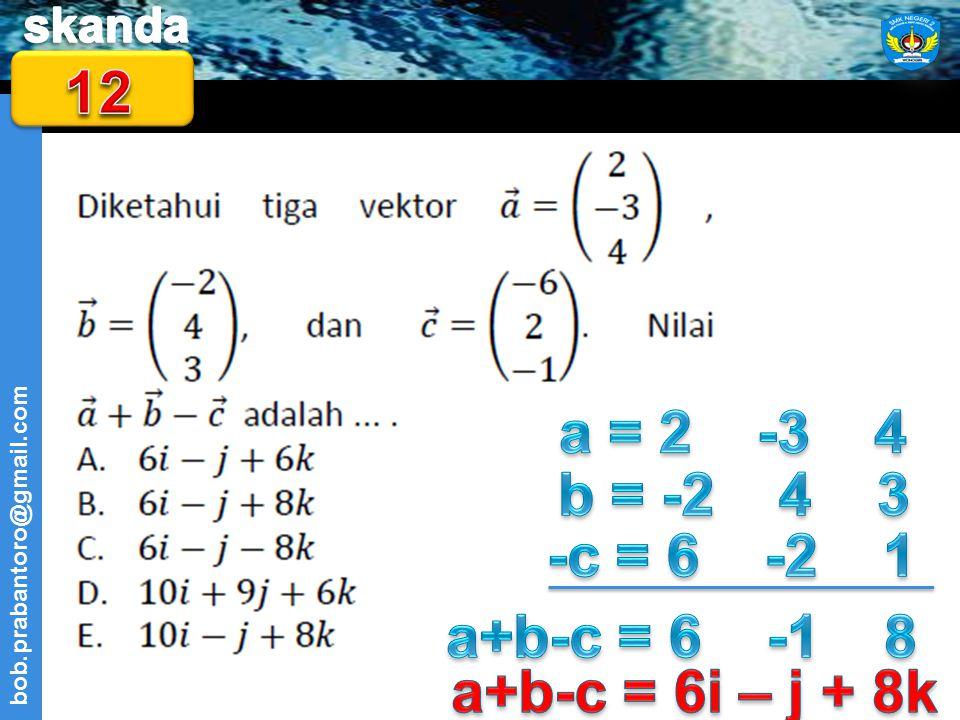 12 a = 2 -3 4 b = -2 4 3 -c = 6 -2 1 a+b-c = 6 -1 8 a+b-c = 6i – j + 8k