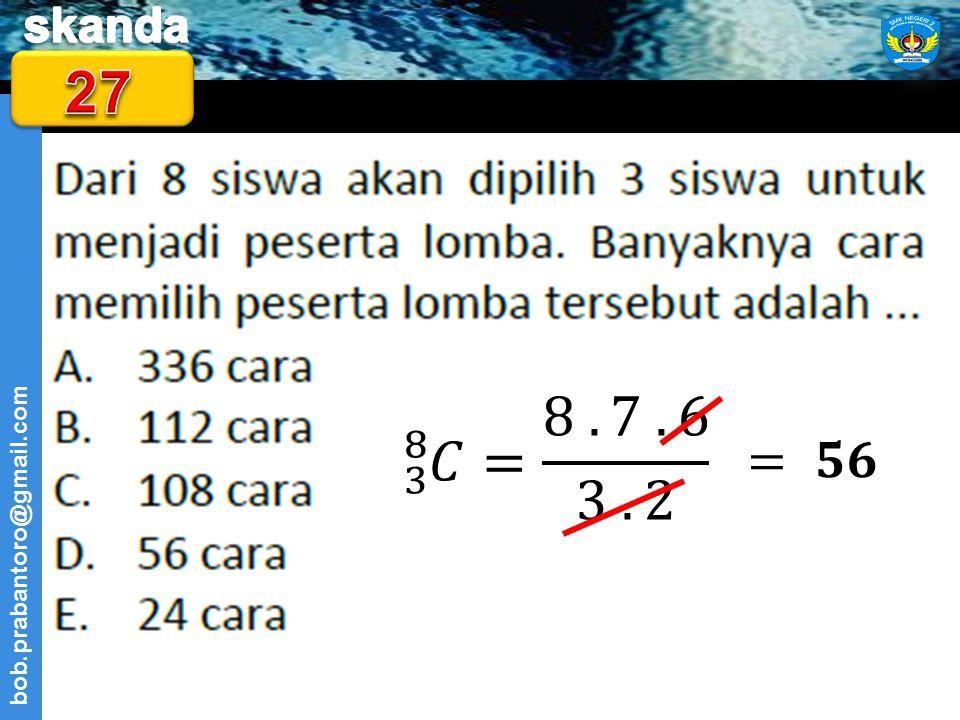 27 3 8 𝐶= 8 . 7 . 6 3 . 2 = 𝟓𝟔