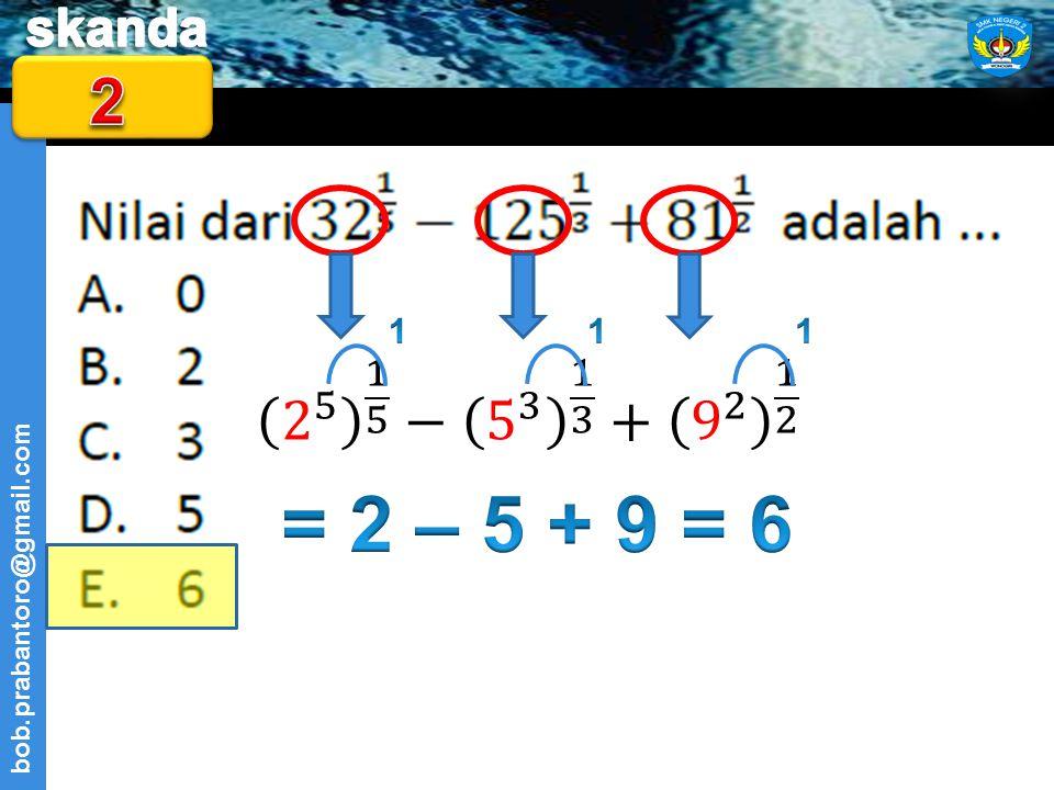 2 1 1 1 2 5 1 5 − 5 3 1 3 + 9 2 1 2 = 2 – 5 + 9 = 6