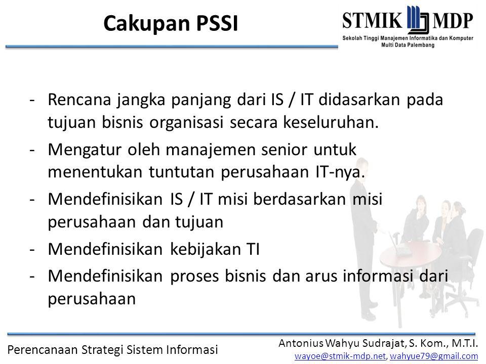 Cakupan PSSI Rencana jangka panjang dari IS / IT didasarkan pada tujuan bisnis organisasi secara keseluruhan.