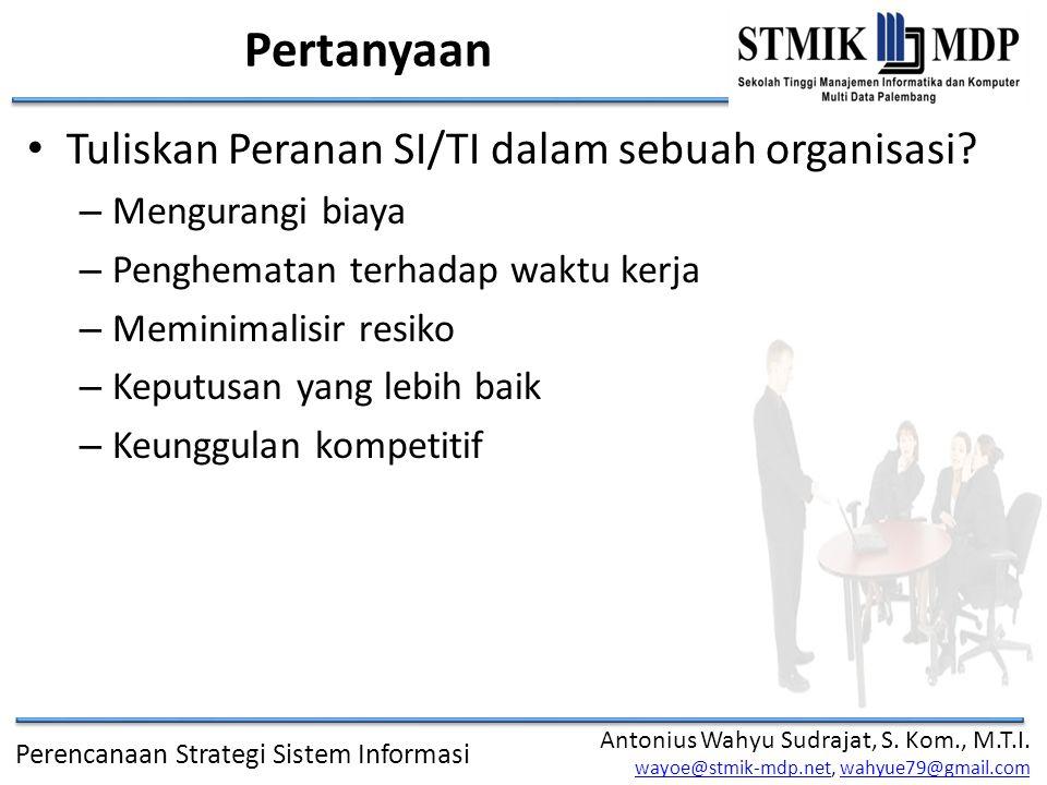 Pertanyaan Tuliskan Peranan SI/TI dalam sebuah organisasi