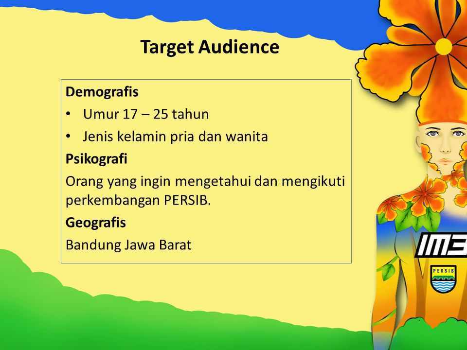 Target Audience Demografis Umur 17 – 25 tahun