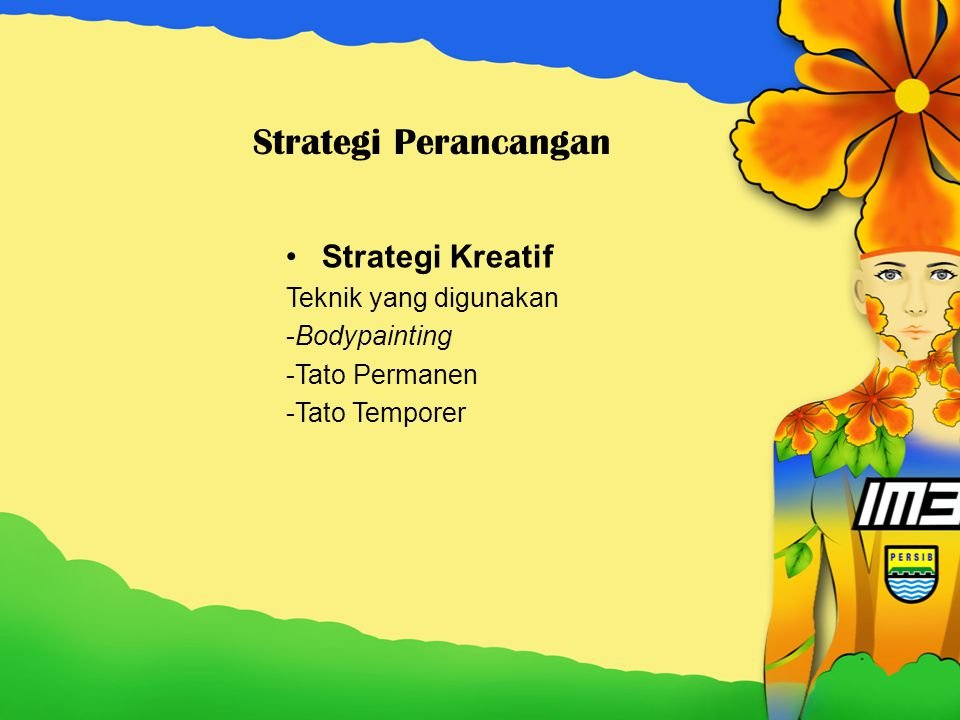 Strategi Perancangan Strategi Kreatif Teknik yang digunakan