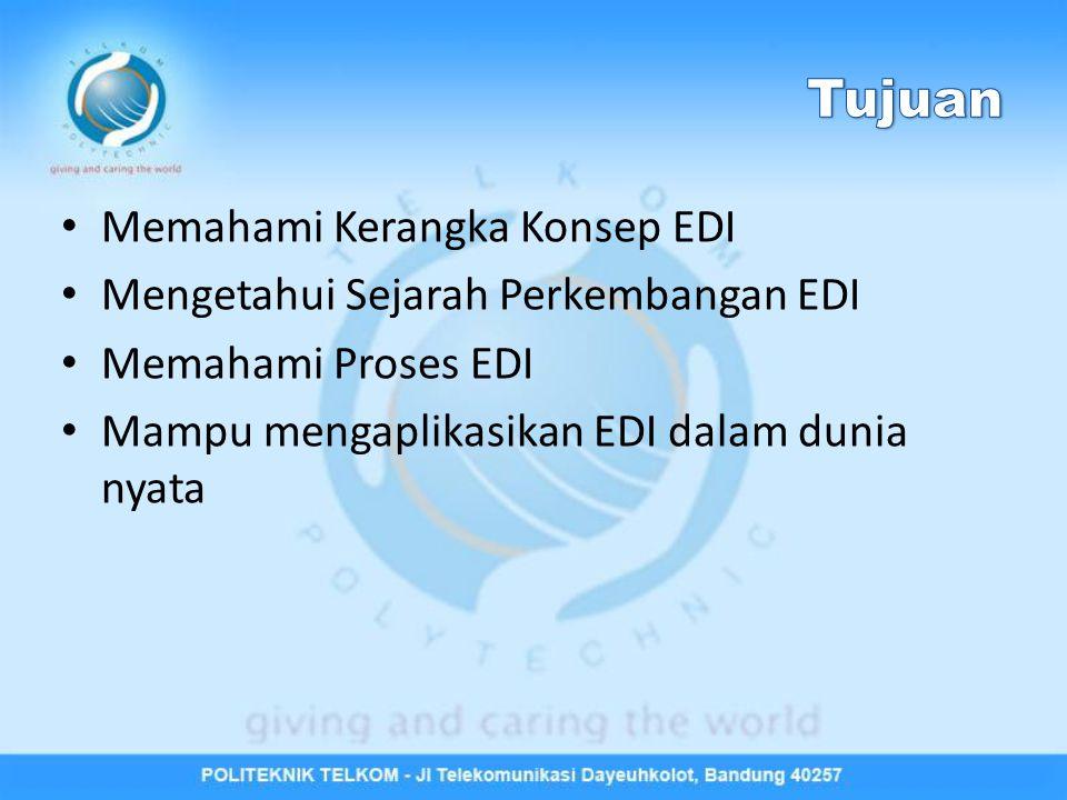 Tujuan Memahami Kerangka Konsep EDI