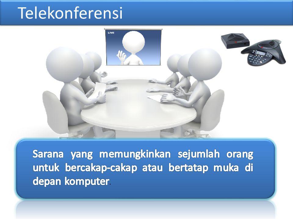 Telekonferensi Sarana yang memungkinkan sejumlah orang untuk bercakap-cakap atau bertatap muka di depan komputer.