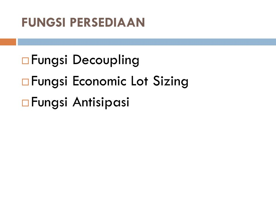Fungsi Economic Lot Sizing Fungsi Antisipasi