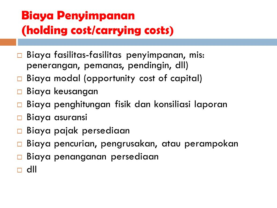 Biaya Penyimpanan (holding cost/carrying costs)