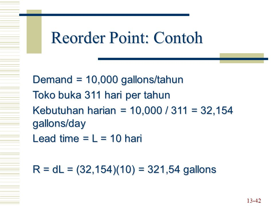 Reorder Point: Contoh Demand = 10,000 gallons/tahun