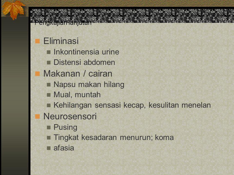 Eliminasi Makanan / cairan Neurosensori Inkontinensia urine