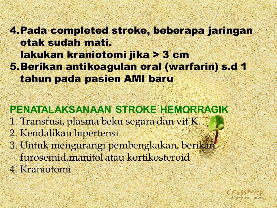 Pada completed stroke, beberapa jaringan otak sudah mati.