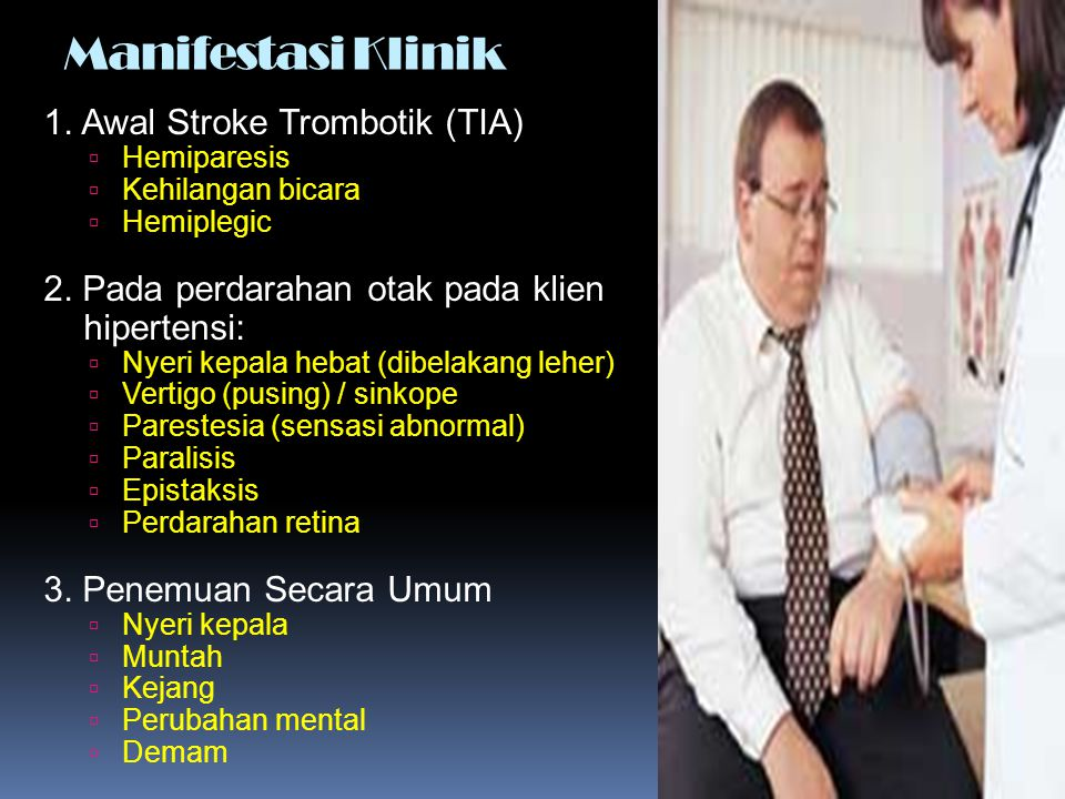 Manifestasi Klinik 1. Awal Stroke Trombotik (TIA)
