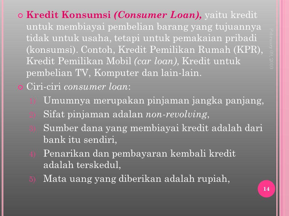Ciri-ciri consumer loan: Umumnya merupakan pinjaman jangka panjang,