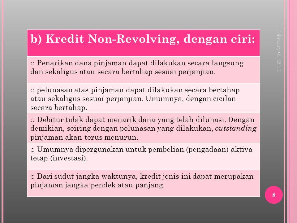 b) Kredit Non-Revolving, dengan ciri: