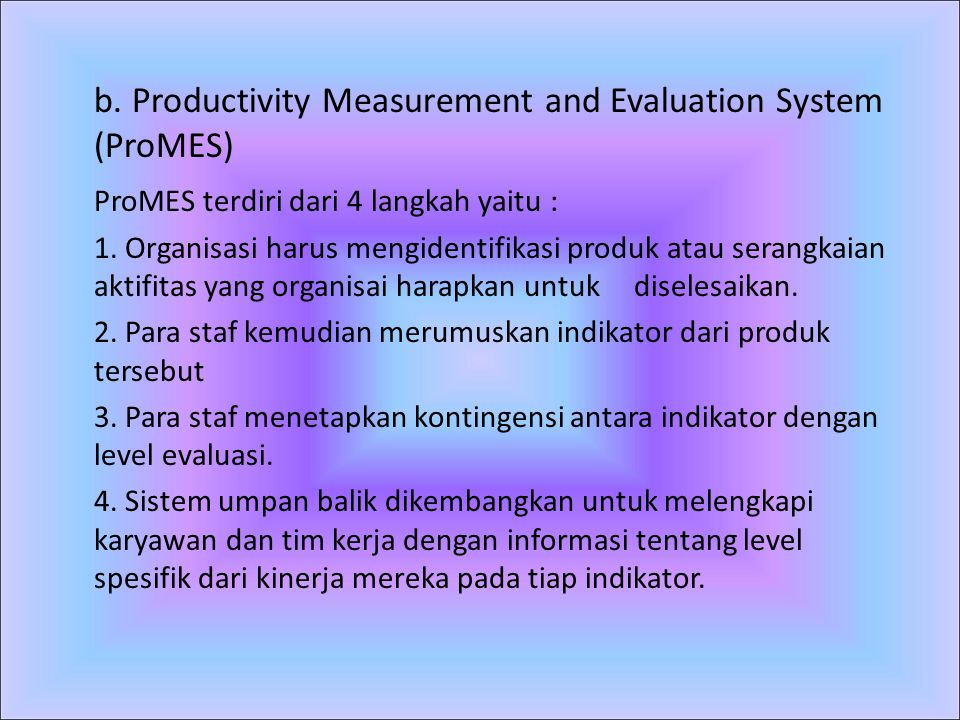 b. Productivity Measurement and Evaluation System (ProMES)