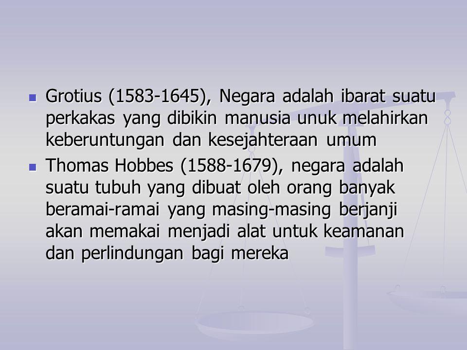 Grotius (1583-1645), Negara adalah ibarat suatu perkakas yang dibikin manusia unuk melahirkan keberuntungan dan kesejahteraan umum