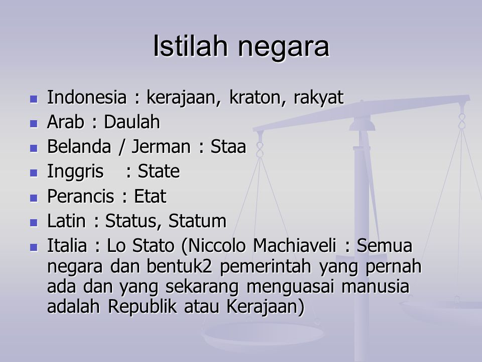 Istilah negara Indonesia : kerajaan, kraton, rakyat Arab : Daulah