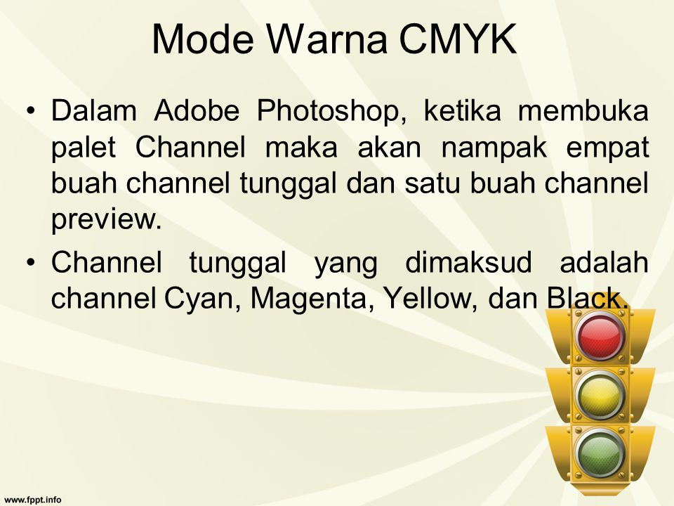 Mode Warna CMYK Dalam Adobe Photoshop, ketika membuka palet Channel maka akan nampak empat buah channel tunggal dan satu buah channel preview.