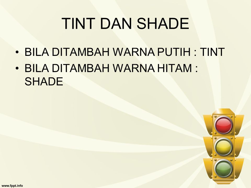 TINT DAN SHADE BILA DITAMBAH WARNA PUTIH : TINT