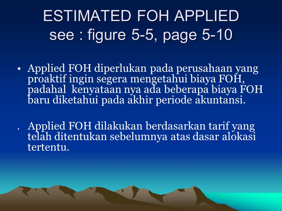 ESTIMATED FOH APPLIED see : figure 5-5, page 5-10