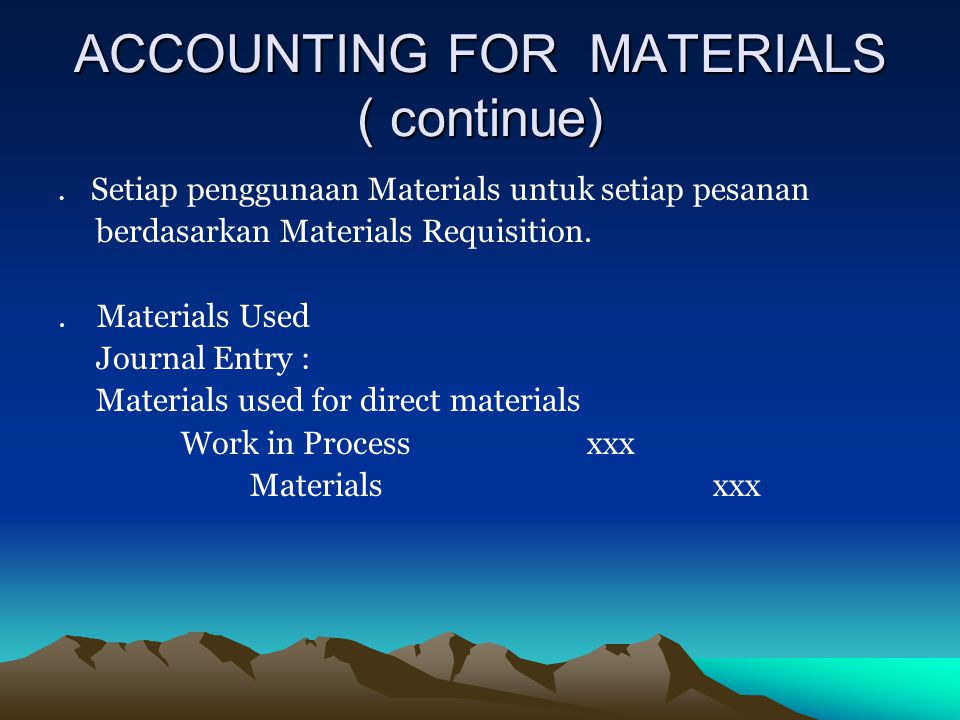 ACCOUNTING FOR MATERIALS ( continue)