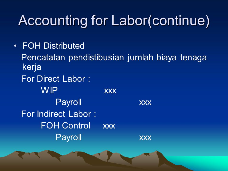 Accounting for Labor(continue)