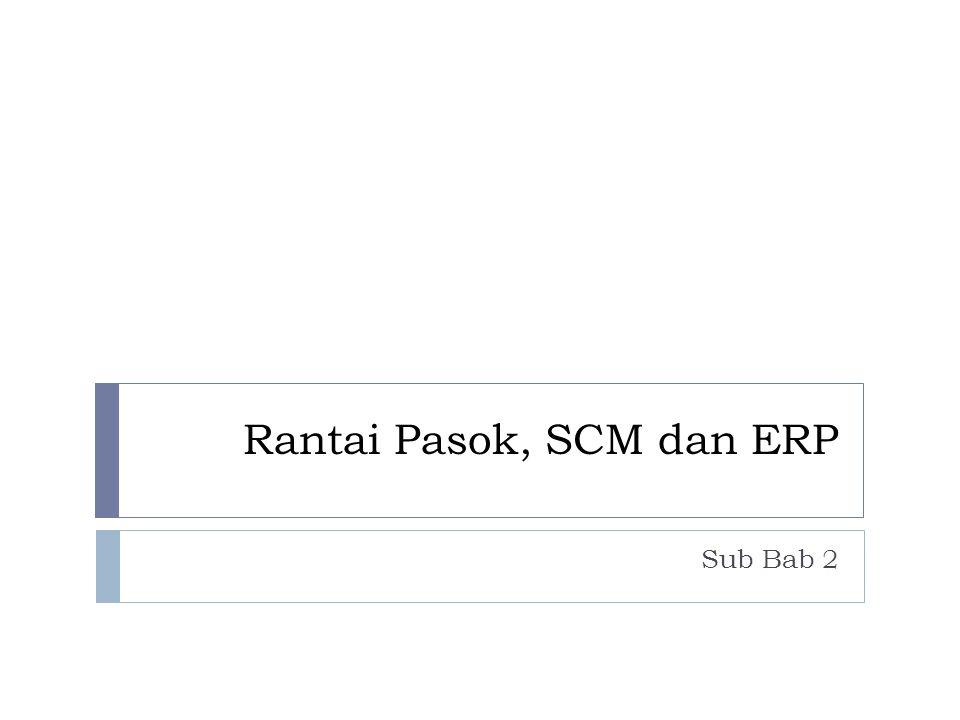 Rantai Pasok, SCM dan ERP