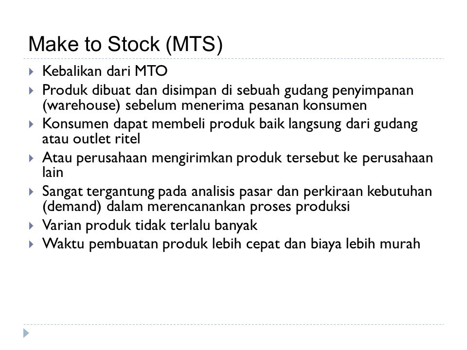 Make to Stock (MTS) Kebalikan dari MTO