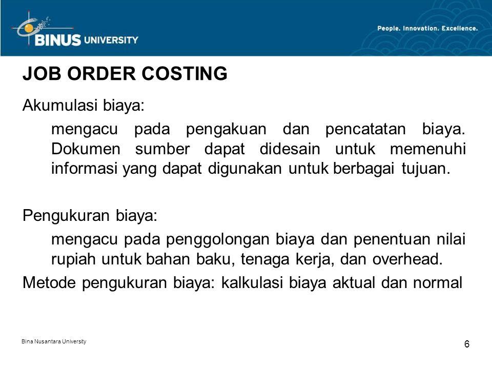 JOB ORDER COSTING Akumulasi biaya: