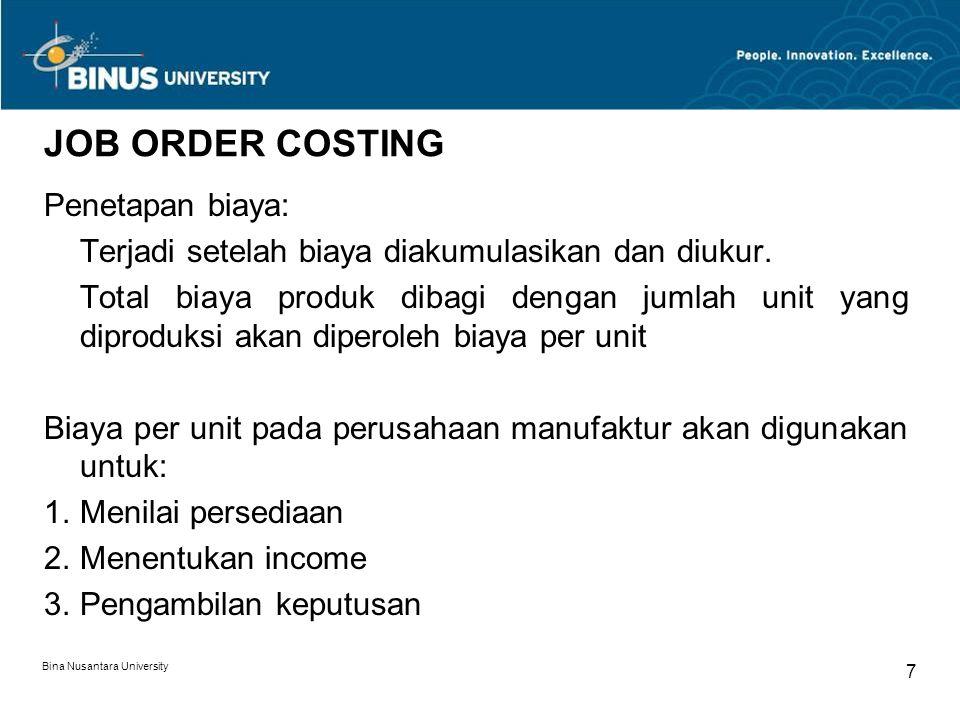 JOB ORDER COSTING Penetapan biaya: